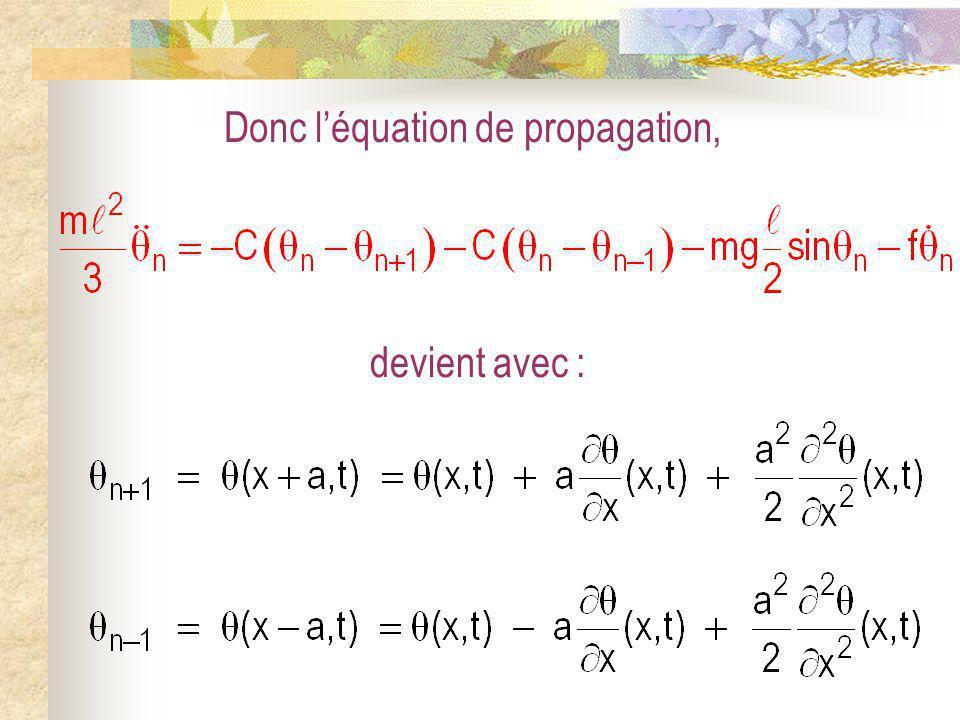 Donc l'équation de propagation,