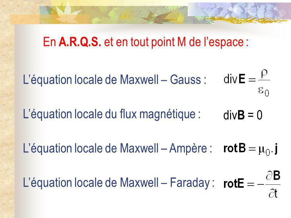 En A.R.Q.S. et en tout point M de l'espace :