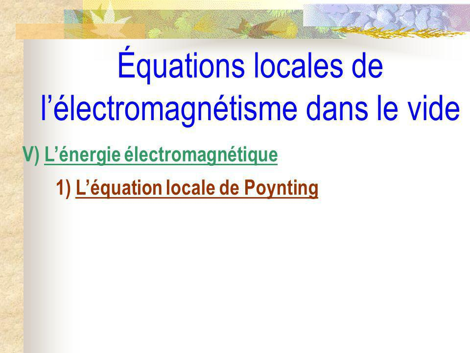 Équations locales de l'électromagnétisme dans le vide