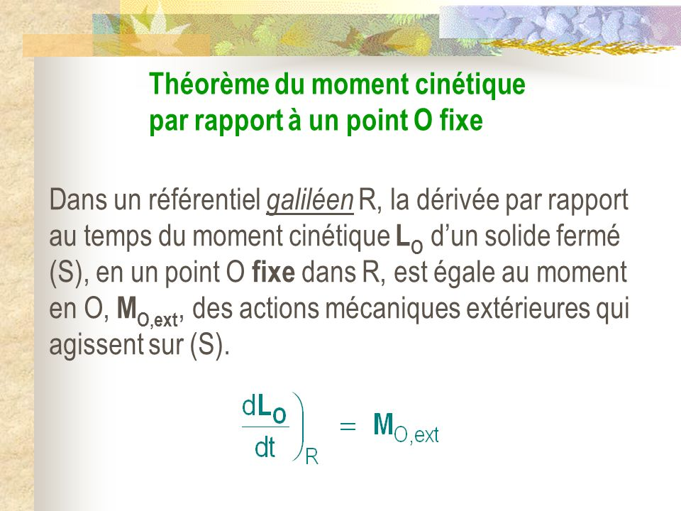 Théorème du moment cinétique par rapport à un point O fixe