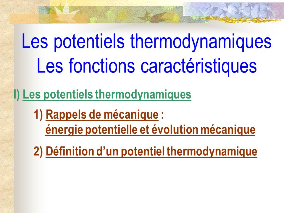 Les potentiels thermodynamiques Les fonctions caractéristiques