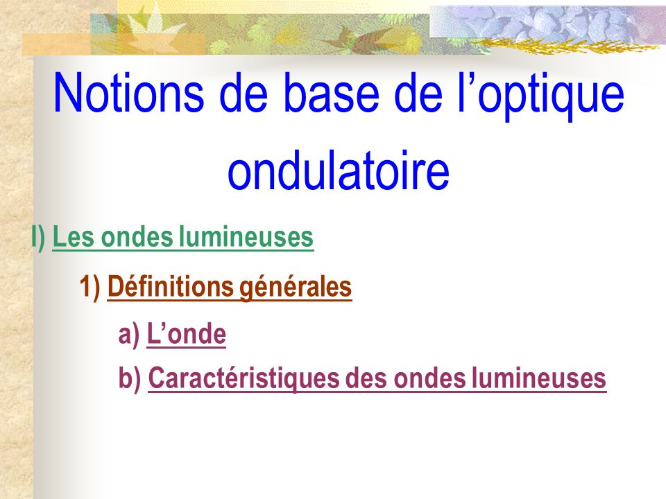 Notions de base de l'optique ondulatoire