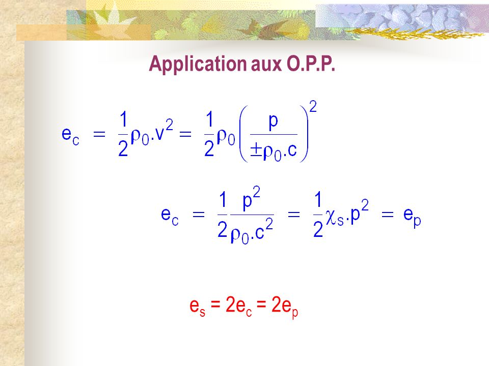 Application aux O.P.P. es = 2ec = 2ep