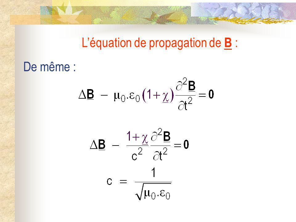 L'équation de propagation de B :