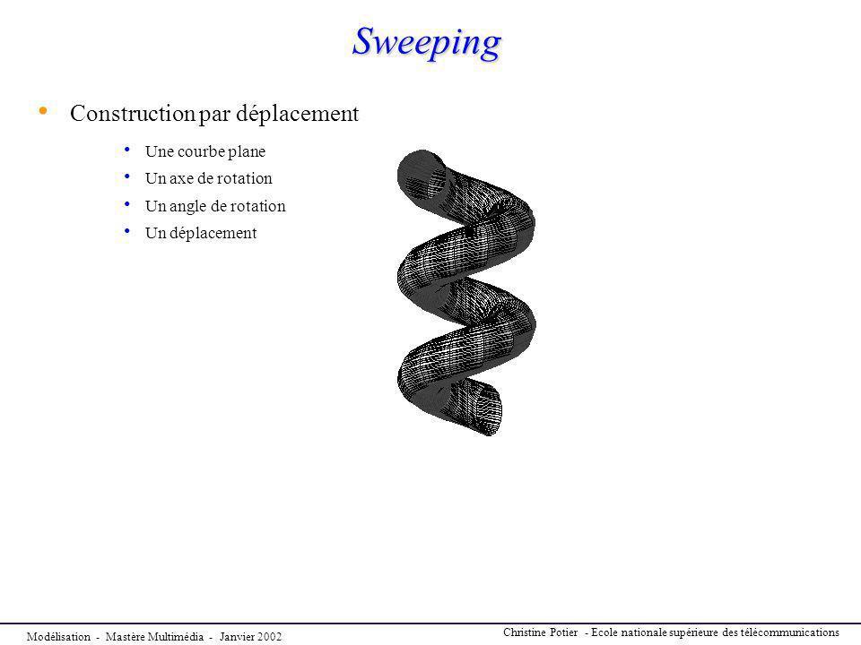 Sweeping Construction par déplacement Une courbe plane