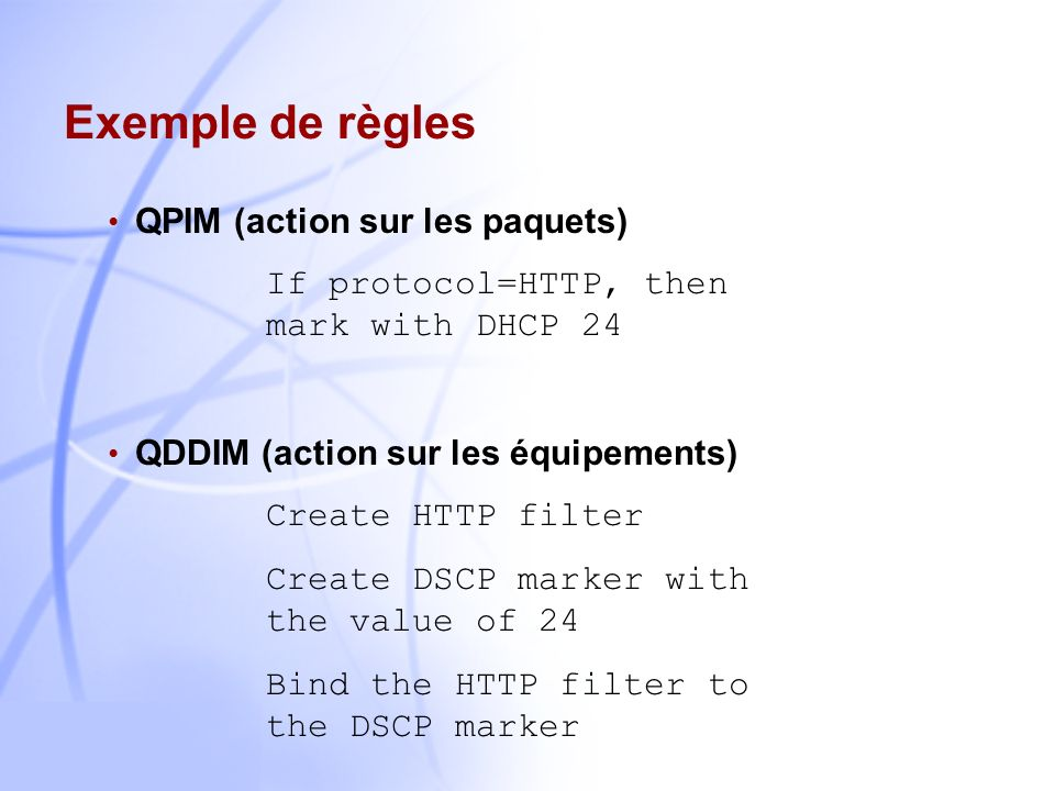 Exemple de règles If protocol=HTTP, then mark with DHCP 24