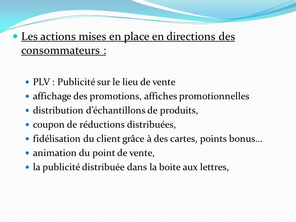 Les actions mises en place en directions des consommateurs :