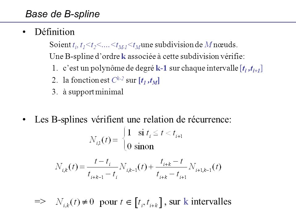 Les B-splines vérifient une relation de récurrence: