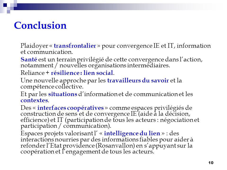 Conclusion Plaidoyer « transfrontalier » pour convergence IE et IT, information et communication.