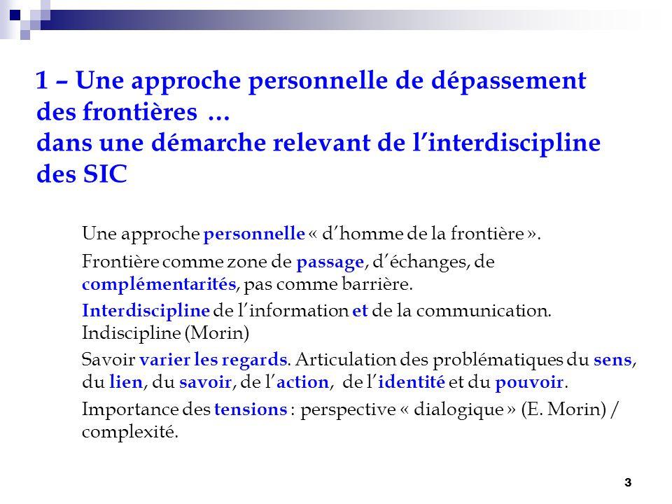1 – Une approche personnelle de dépassement des frontières … dans une démarche relevant de l'interdiscipline des SIC