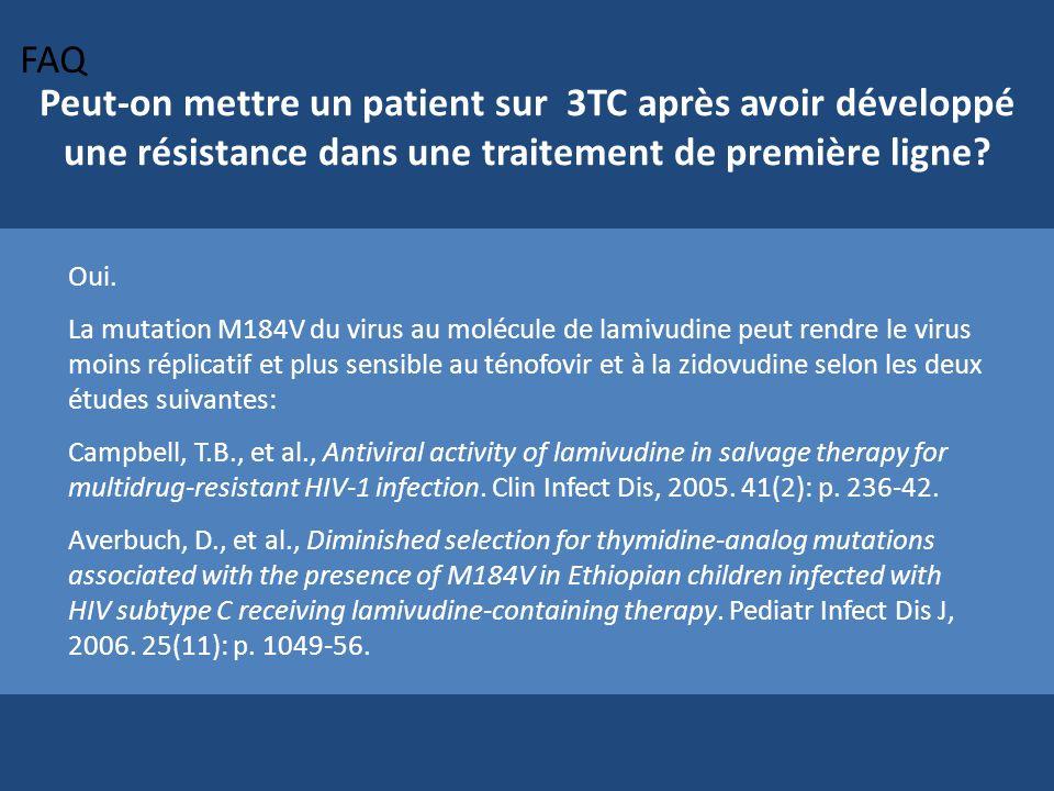 FAQ Peut-on mettre un patient sur 3TC après avoir développé une résistance dans une traitement de première ligne