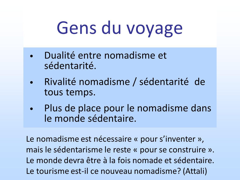 Gens du voyage Dualité entre nomadisme et sédentarité.