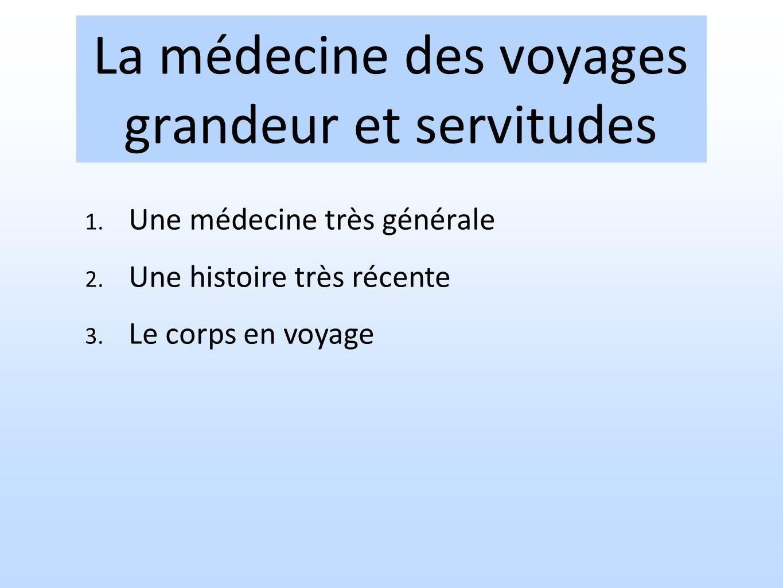 La médecine des voyages grandeur et servitudes