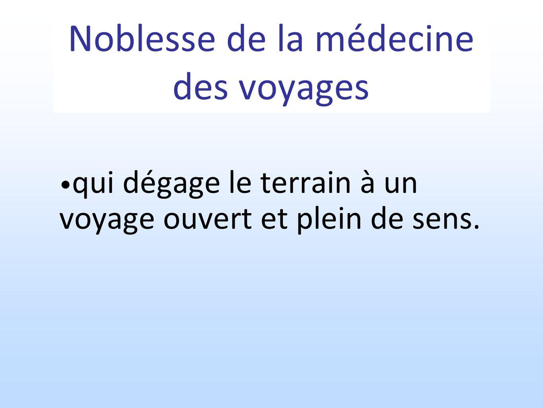 Noblesse de la médecine des voyages