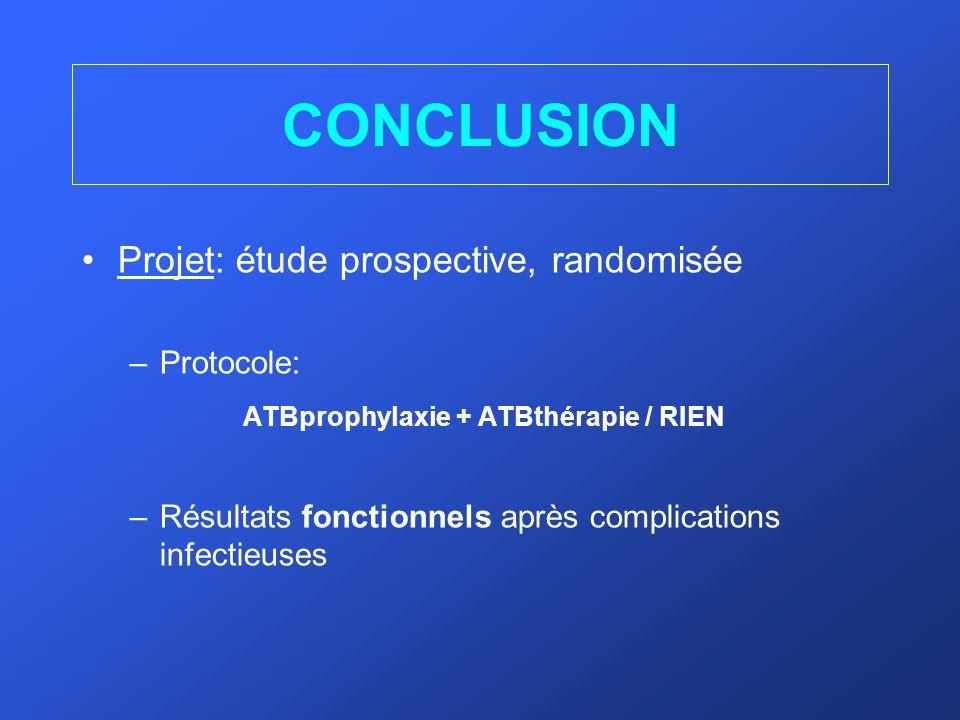 ATBprophylaxie + ATBthérapie / RIEN