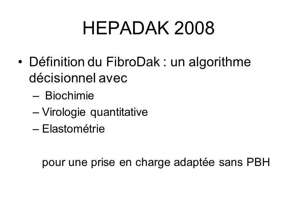 HEPADAK 2008 Définition du FibroDak : un algorithme décisionnel avec