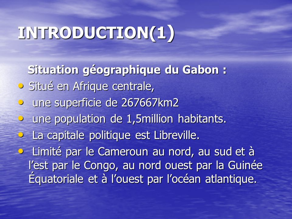 INTRODUCTION(1) Situation géographique du Gabon :