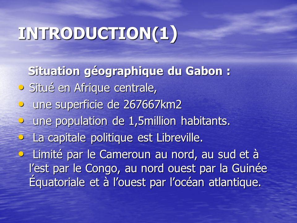 INTRODUCTION(1) Situation géographique du Gabon :