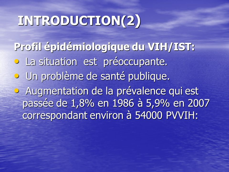 INTRODUCTION(2) Profil épidémiologique du VIH/IST: