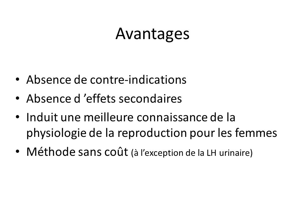 Avantages Absence de contre-indications Absence d 'effets secondaires