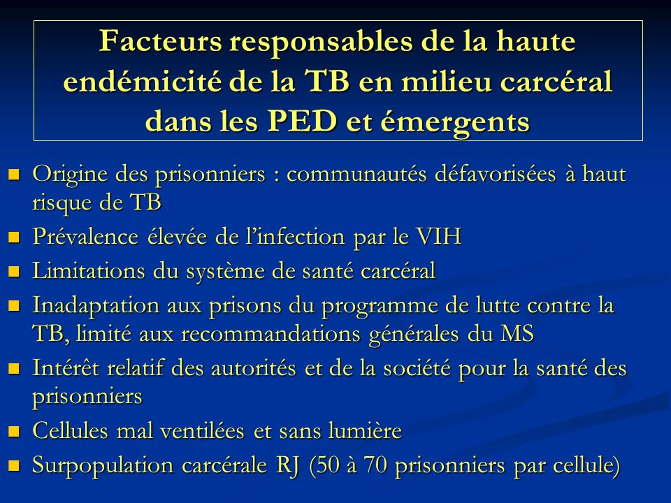 Facteurs responsables de la haute endémicité de la TB en milieu carcéral dans les PED et émergents