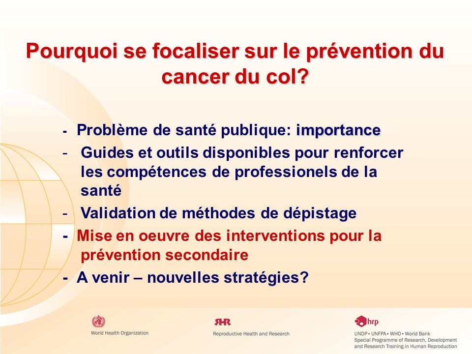 Pourquoi se focaliser sur le prévention du cancer du col