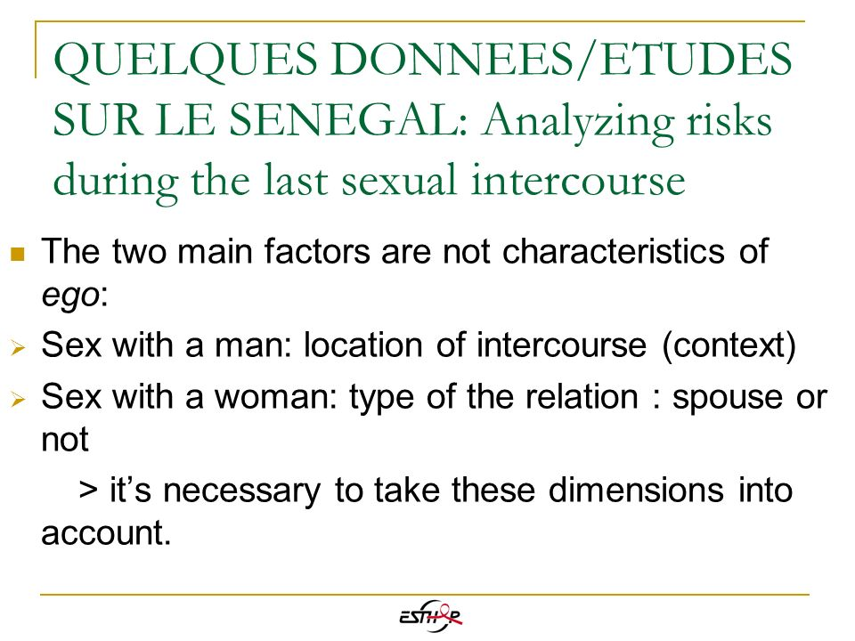 QUELQUES DONNEES/ETUDES SUR LE SENEGAL: Analyzing risks during the last sexual intercourse