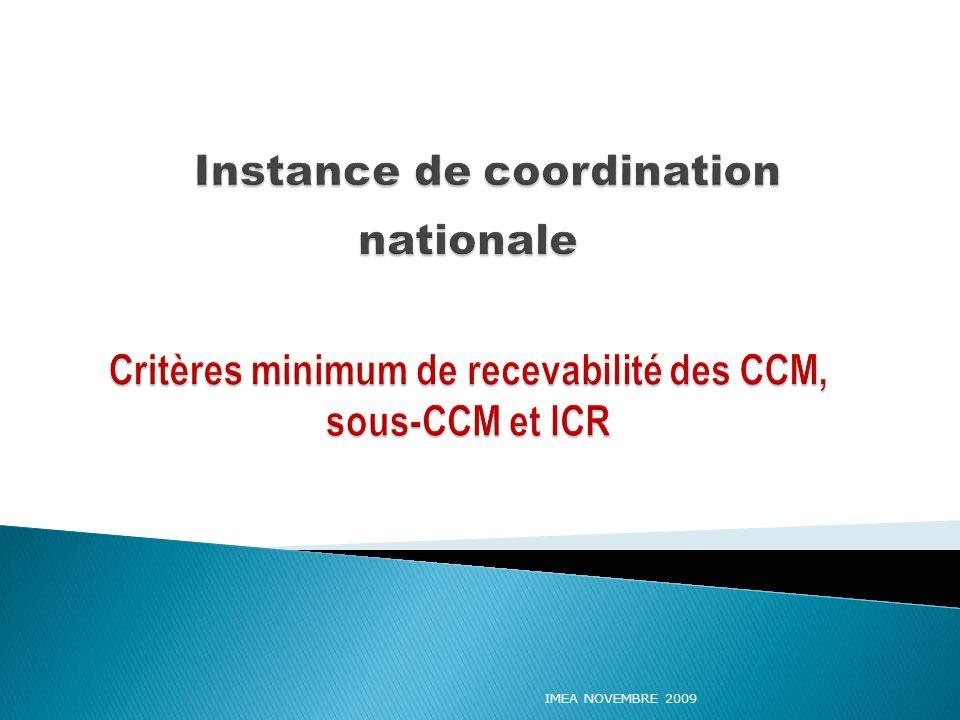‹en-tête› ‹date/heure› Instance de coordination nationale Critères minimum de recevabilité des CCM, sous-CCM et ICR.
