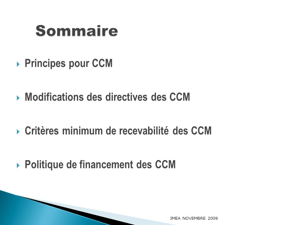 Sommaire Principes pour CCM Modifications des directives des CCM