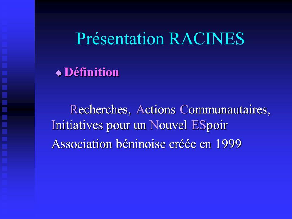 Présentation RACINES Définition