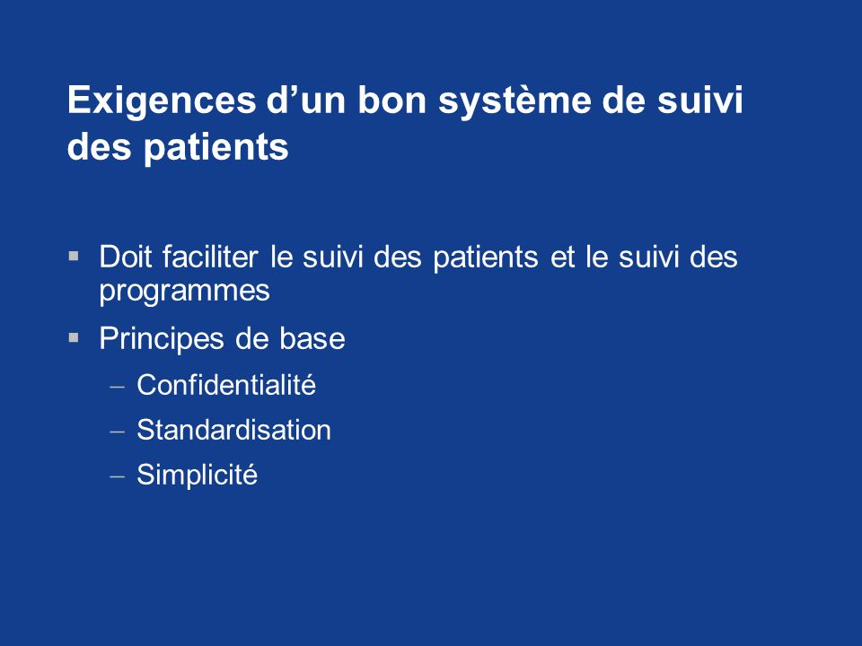 Exigences d'un bon système de suivi des patients