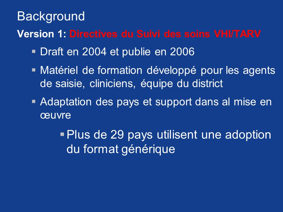 Background Plus de 29 pays utilisent une adoption du format générique