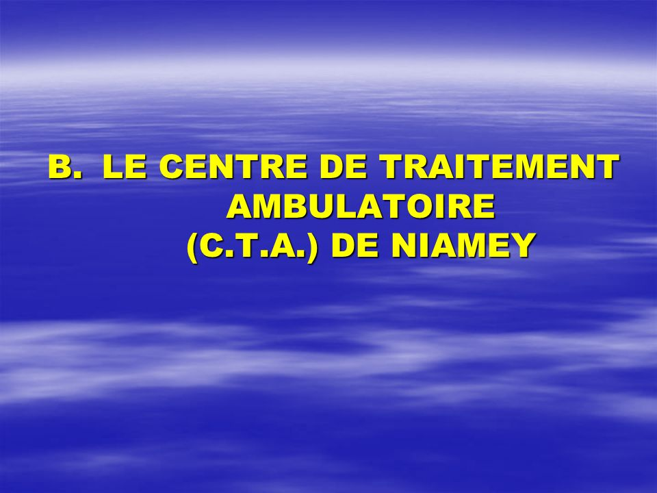 LE CENTRE DE TRAITEMENT AMBULATOIRE (C.T.A.) DE NIAMEY