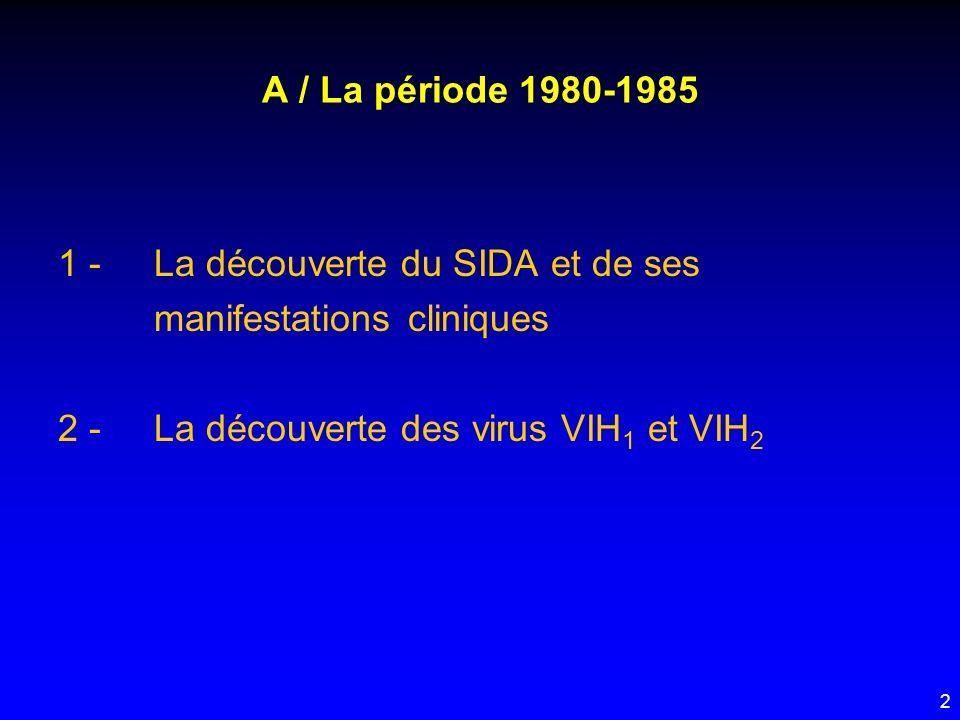 A / La période 1980-1985 1 - La découverte du SIDA et de ses manifestations cliniques.