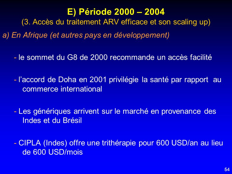 E) Période 2000 – 2004 (3. Accès du traitement ARV efficace et son scaling up)