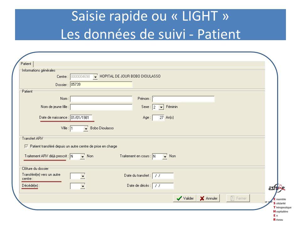 Saisie rapide ou « LIGHT » Les données de suivi - Patient