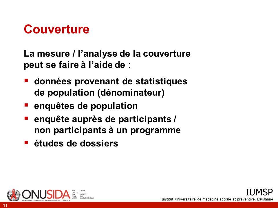 CouvertureLa mesure / l'analyse de la couverture peut se faire à l'aide de : données provenant de statistiques de population (dénominateur)