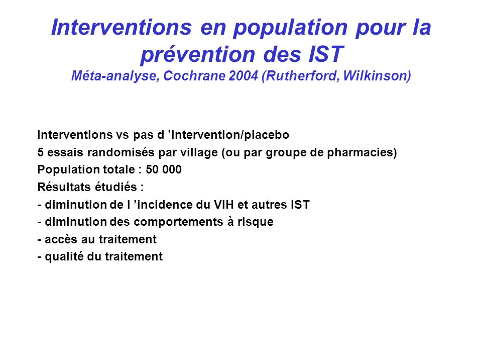 Interventions en population pour la prévention des IST Méta-analyse, Cochrane 2004 (Rutherford, Wilkinson)