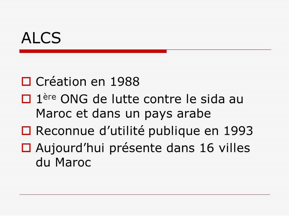 ALCS Création en 1988. 1ère ONG de lutte contre le sida au Maroc et dans un pays arabe. Reconnue d'utilité publique en 1993.