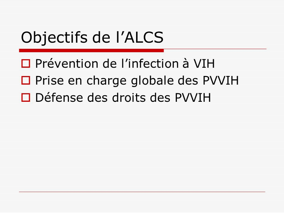 Objectifs de l'ALCS Prévention de l'infection à VIH