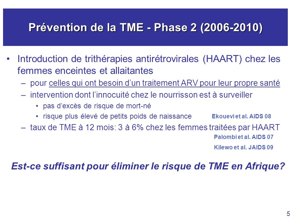 Prévention de la TME - Phase 2 (2006-2010)