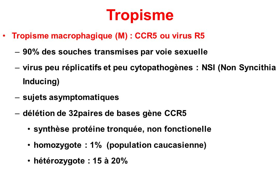 Tropisme Tropisme macrophagique (M) : CCR5 ou virus R5