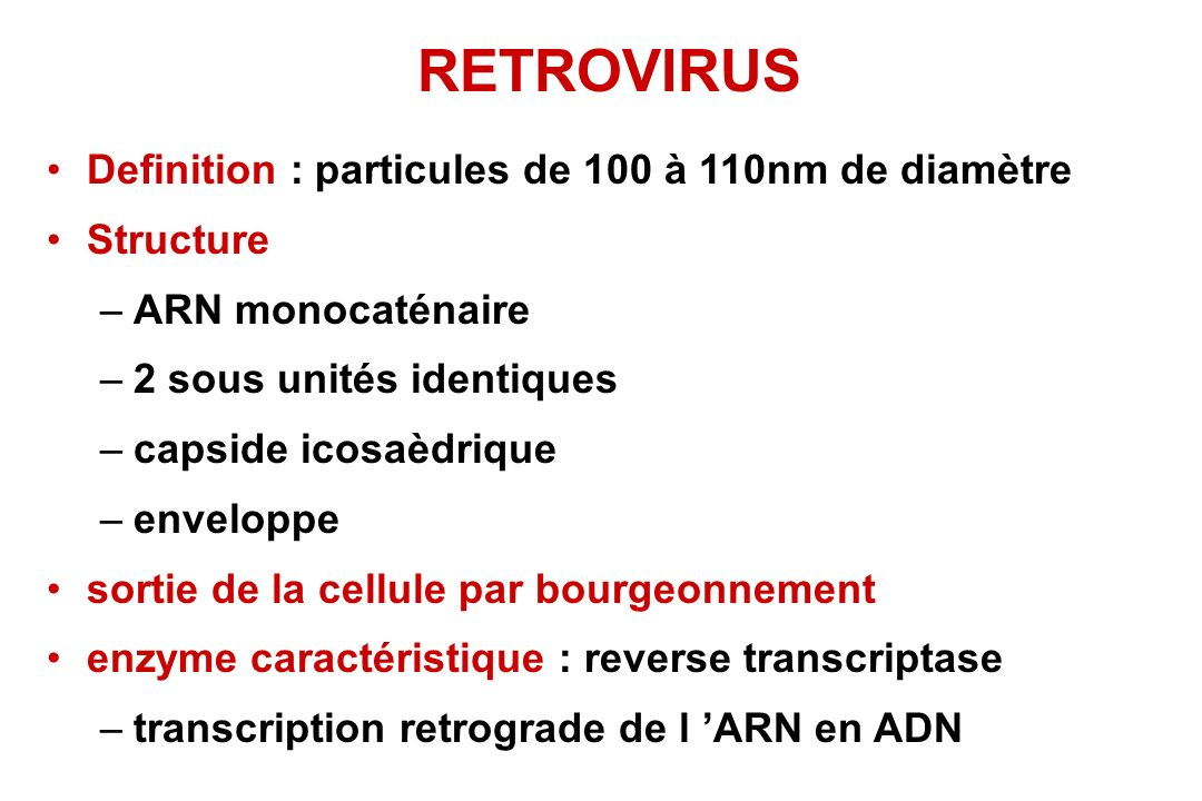 RETROVIRUS Definition : particules de 100 à 110nm de diamètre