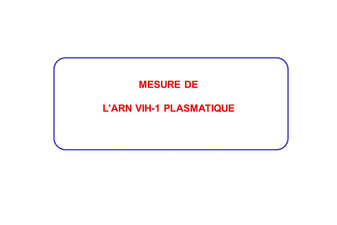MESURE DE L'ARN VIH-1 PLASMATIQUE