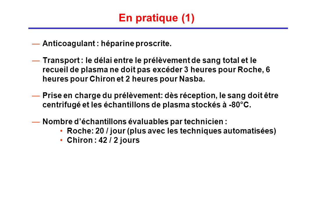 En pratique (1) Anticoagulant : héparine proscrite.