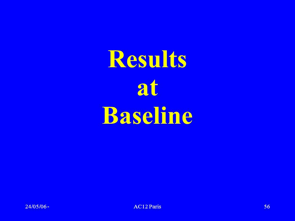 Results at Baseline 24/05/06 - AC12 Paris