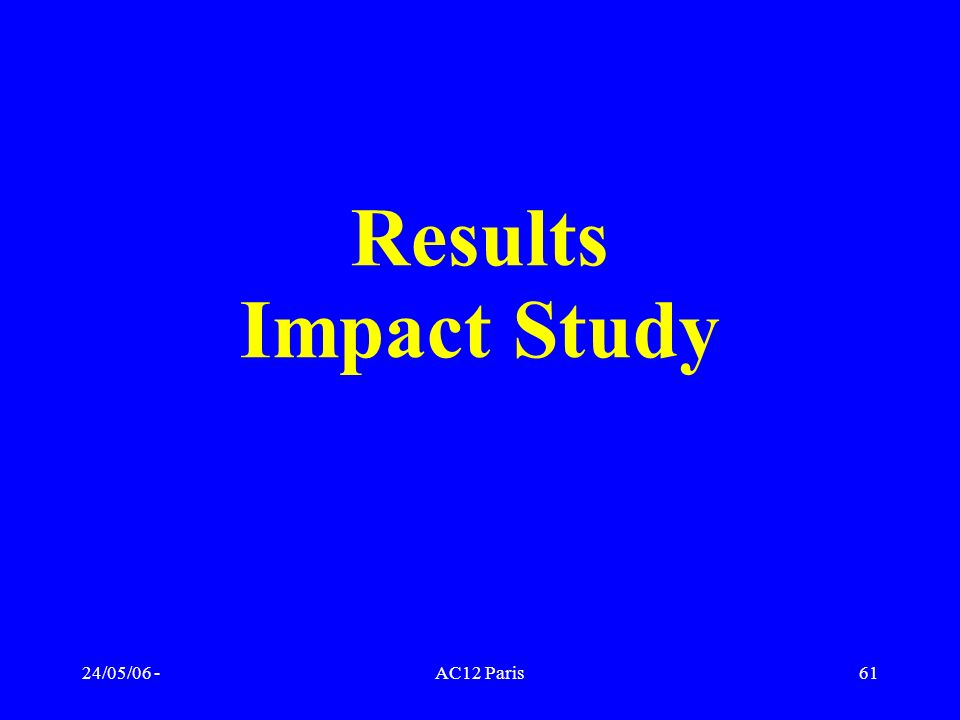 Results Impact Study 24/05/06 - AC12 Paris