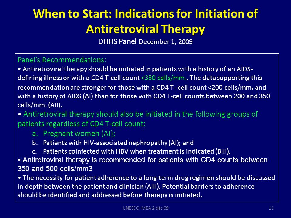 When to Start: Indications for Initiation of Antiretroviral Therapy DHHS Panel December 1, 2009