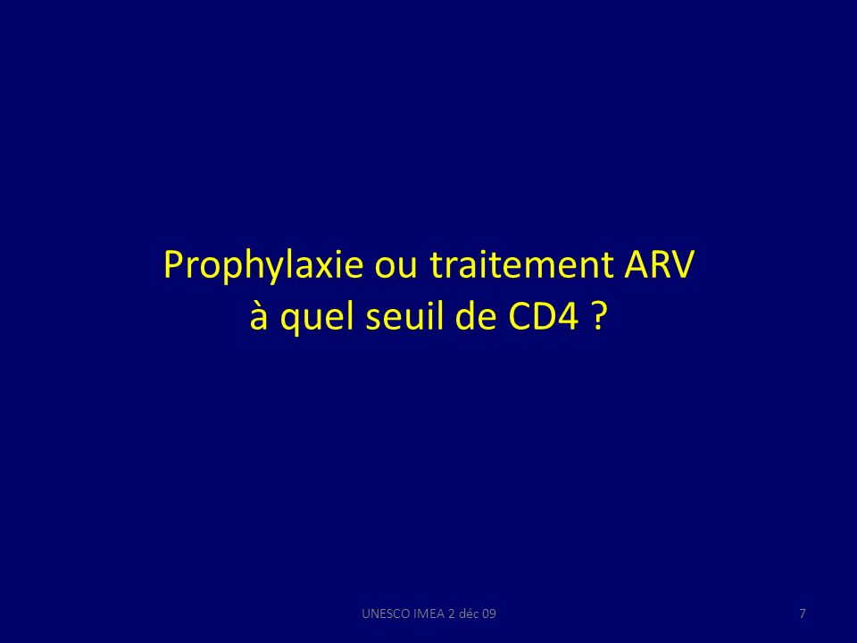 Prophylaxie ou traitement ARV à quel seuil de CD4