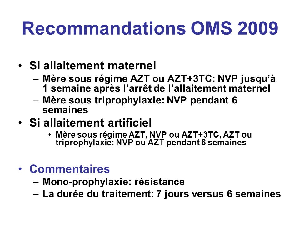 Recommandations OMS 2009 Si allaitement maternel